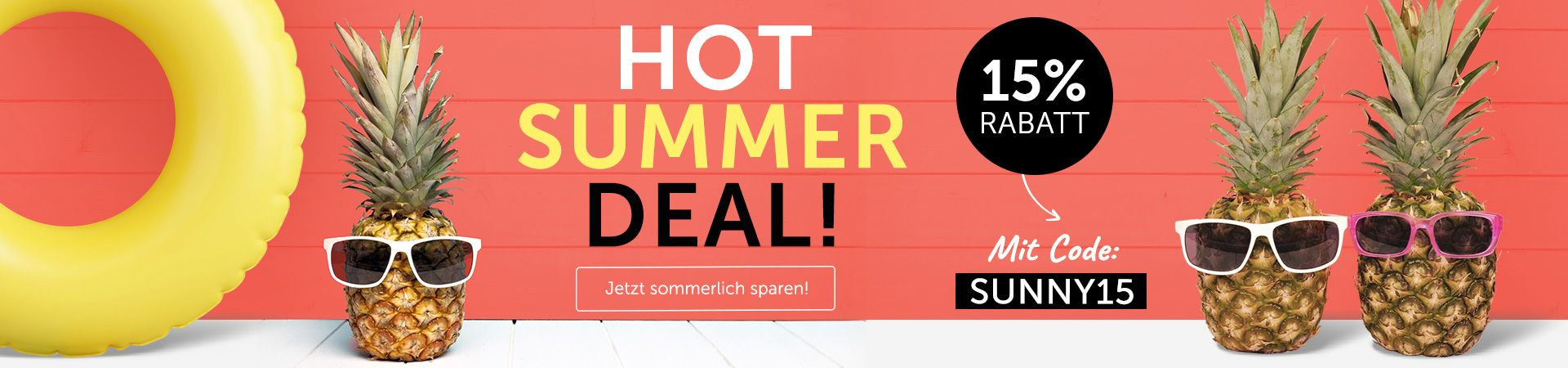 Hol dir jetzt 15% Rabatt auf Alles im Hot Summer Deal!