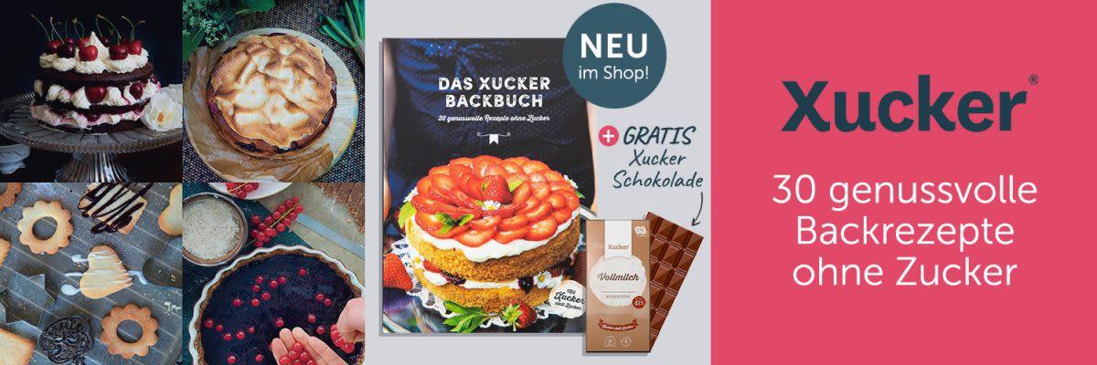 Das Xucker Backbuch - 30 genussvolle Rezepte ohne Zucker