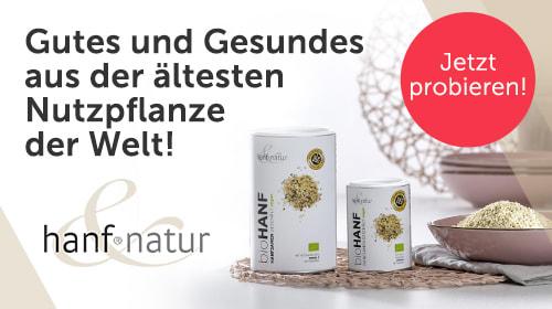 Hanf & Natur - Gutes und Gesundes aus der ältesten Nutzpflanze der Welt